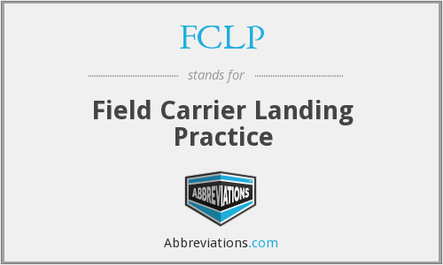 What does FCLP stand for?