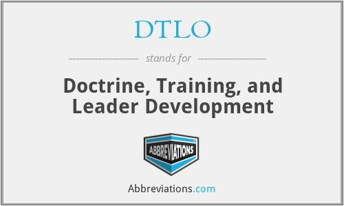 DTLO - Doctrine, Training, and Leader Development