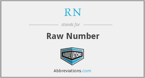 RN - Raw Number