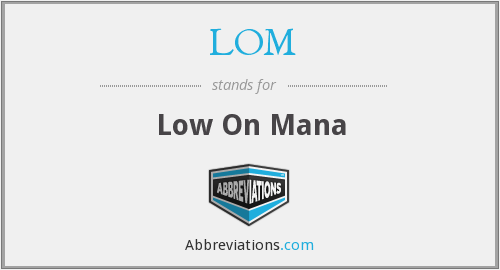 LOM - Low On Mana