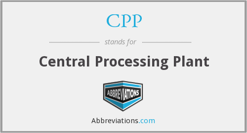 CPP - Central Processing Plant