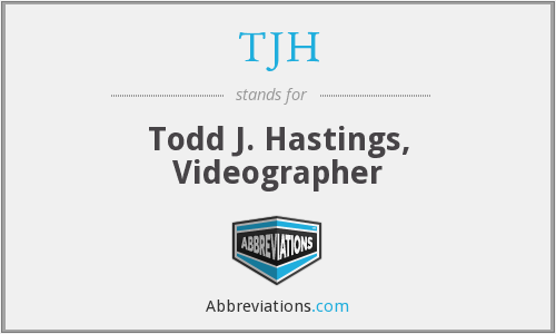 TJH - Todd J. Hastings, Videographer