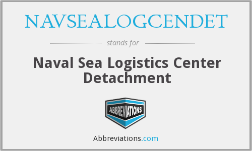 NAVSEALOGCENDET - Naval Sea Logistics Center Detachment