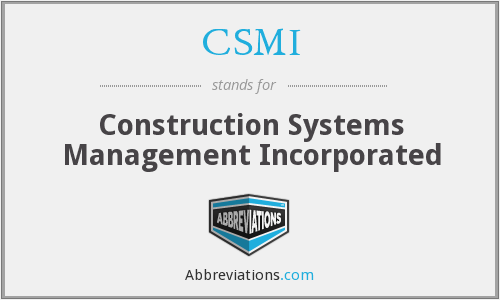 CSMI - Construction Systems Management Incorporated