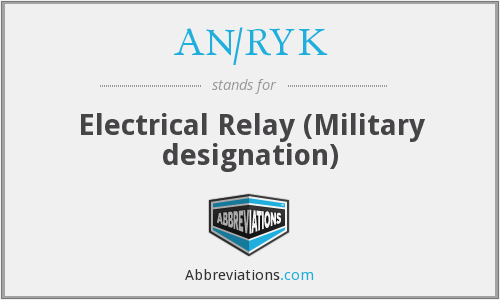 AN/RYK - Electrical Relay ( Military designation)