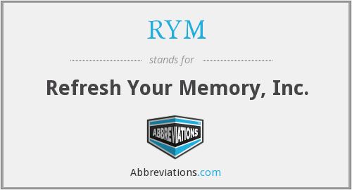 RYM - Refresh Your Memory, Inc.