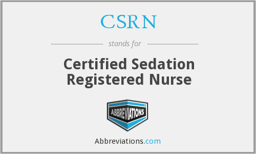 CSRN - Certified Sedation Registered Nurse
