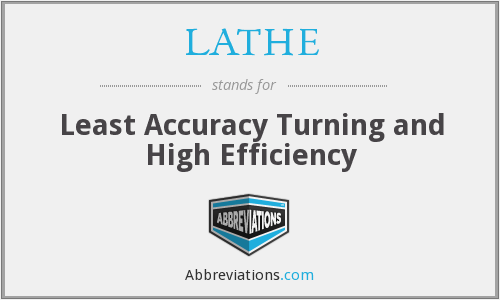 LATHE - Least Accuracy Turning and High Efficiency