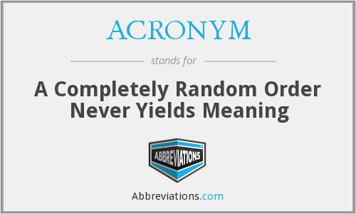 ACRONYM - A Completely Random Order Never Yields Meaning