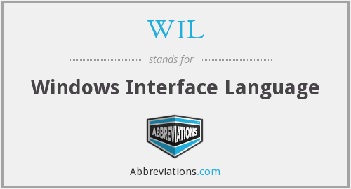 WIL - Windows Interface Language