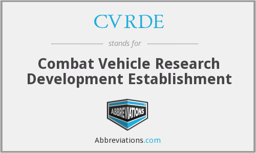 CVRDE - Combat Vehicle Research Development Establishment
