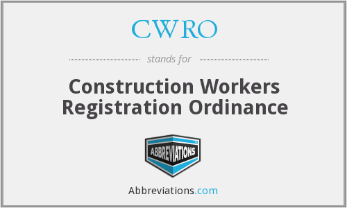 CWRO - Construction Workers Registration Ordinance