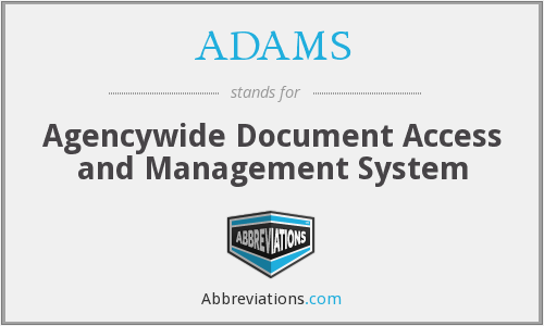 ADAMS - Agencywide Document Access and Management System