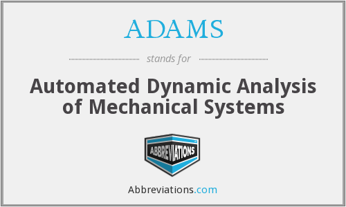 ADAMS - Automated Dynamic Analysis of Mechanical Systems
