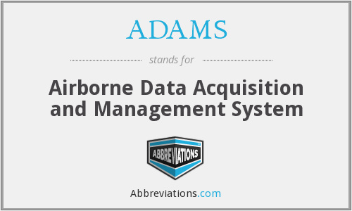 ADAMS - Airborne Data Acquisition and Management System