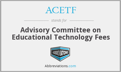 ACETF - Advisory Committee on Educational Technology Fees