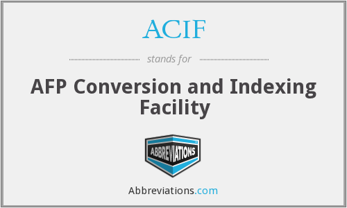 What does ACIF stand for?