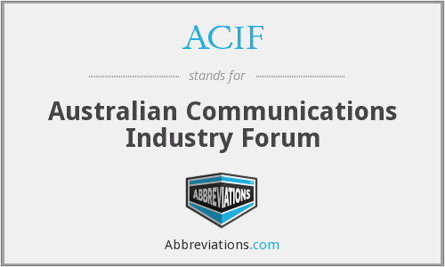 ACIF - Australian Communications Industry Forum