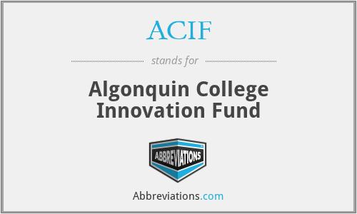 ACIF - Algonquin College Innovation Fund
