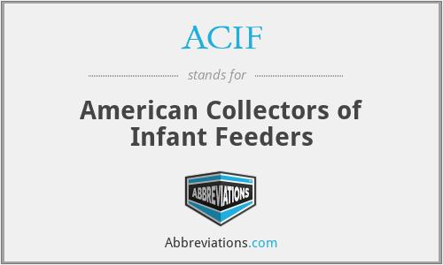 ACIF - American Collectors of Infant Feeders