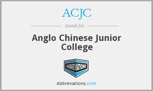 ACJC - Anglo Chinese Junior College