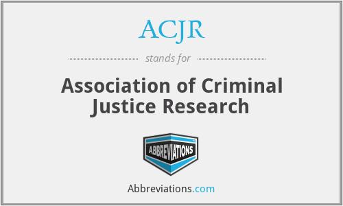ACJR - Association of Criminal Justice Research