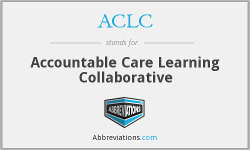 ACLC - Accountable Care Learning Collaborative