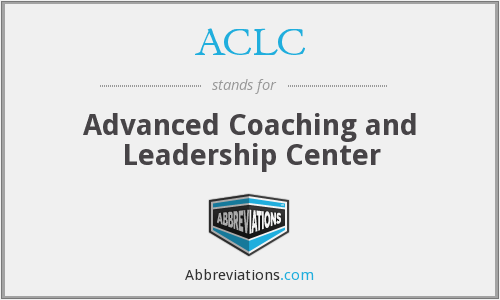 ACLC - Advanced Coaching and Leadership Center