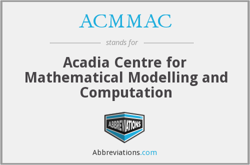 ACMMAC - Acadia Centre for Mathematical Modelling and Computation