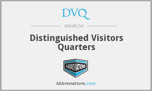 DVQ - Distinguished Visitors Quarters