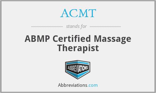 ACMT - ABMP Certified Massage Therapist