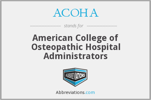 ACOHA - American College of Osteopathic Hospital Administrators