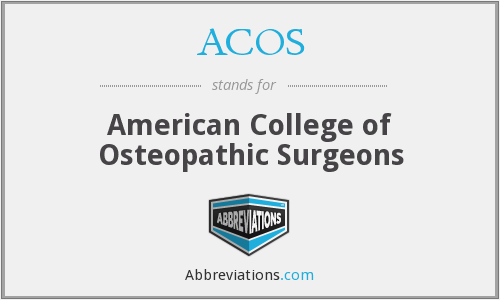 ACOS - American College of Osteopathic Surgeons