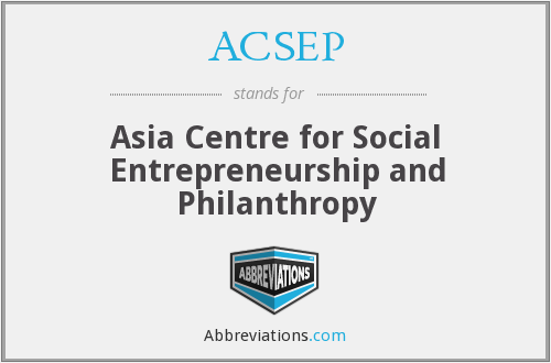 ACSEP - Asia Centre for Social Entrepreneurship and Philanthropy