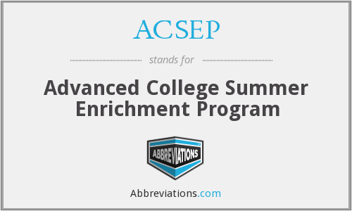 ACSEP - Advanced College Summer Enrichment Program
