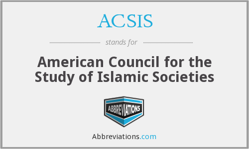 ACSIS - American Council for the Study of Islamic Societies