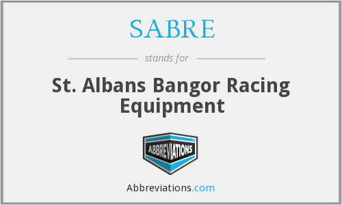SABRE - St. Albans Bangor Racing Equipment