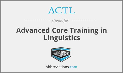 ACTL - Advanced Core Training in Linguistics