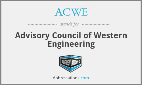 ACWE - Advisory Council of Western Engineering