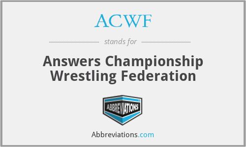 ACWF - Answers Championship Wrestling Federation