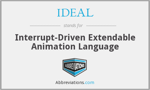 IDEAL - Interrupt-Driven Extendable Animation Language
