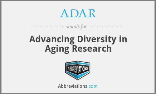 ADAR - Advancing Diversity in Aging Research