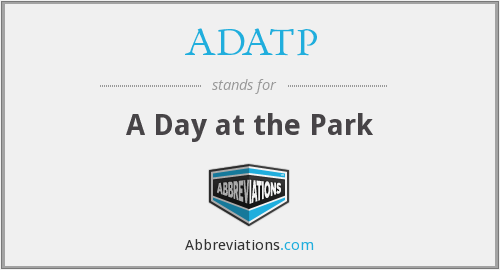 ADATP - A Day at the Park
