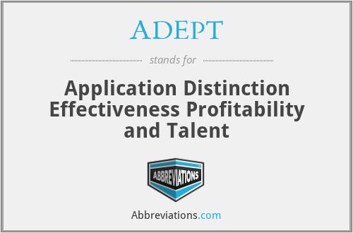 ADEPT - Application Distinction Effectiveness Profitability and Talent