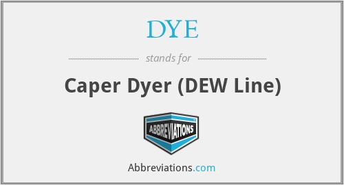DYE - Caper Dyer (DEW Line)
