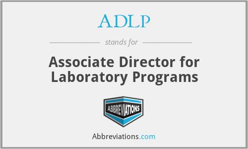 ADLP - Associate Director for Laboratory Programs