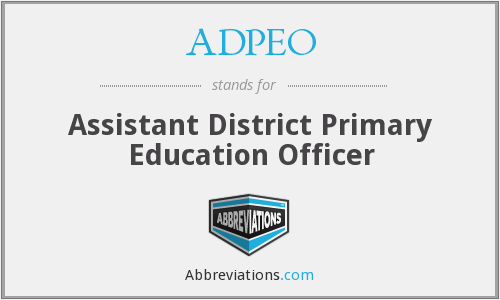 ADPEO - Assistant District Primary Education Officer