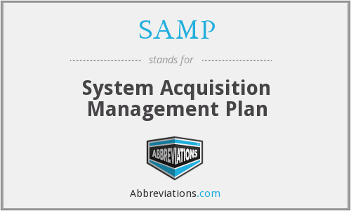 SAMP - System Acquisition Management Plan