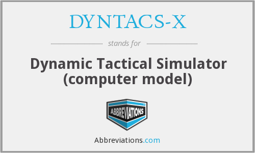 DYNTACS-X - Dynamic Tactical Simulator (computer model)