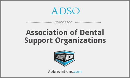 ADSO - Association of Dental Support Organizations